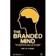 Branded Mind: What Neuroscience Really Tells Us about the Puzzle of the Brain and the Brand