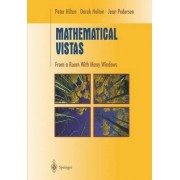 Mathematical Vistas by P. J. Hilton