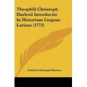Theophili Christoph Harlesii Introductio in Historiam Linguae Latinae (1773) by Gottlieb Christoph Harless