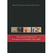 Devotional Cultures of European Christianity, 1790 - 1960 by Henning Laugerud