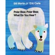 Polar Bear, Polar Bear, What Do You Hear? by Bill Martin