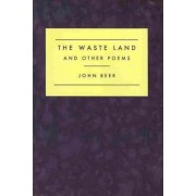 The Waste Land and Other Poems by Emeritus Professor of English Literature John Beer