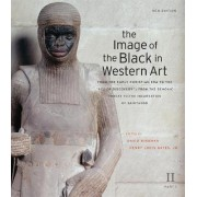 The Image of the Black in Western Art, Volume II: From the Early Christian Era to the Age of Discovery, Part 1: From the Demonic Threat to the Incarnation of Sainthood by David Bindman