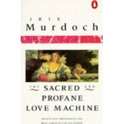 The Sacred and Profane Love Machine by Iris Murdoch