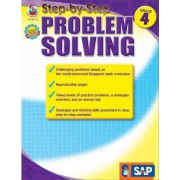 Step-By-Step Problem Solving, Grade 4 by Singapore Asian Publications