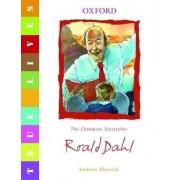 True Lives: Roald Dahl by Andrea Shavick