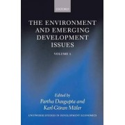The Environment and Emerging Development Issues: Volume 1 by Frank Ramsey Professor of Economics Partha Dasgupta