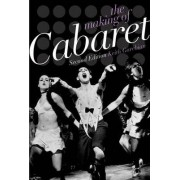 The Making of Cabaret by Keith Garebian