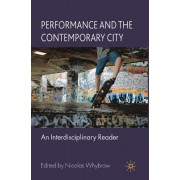 Performance and the Contemporary City by Nicolas Whybrow