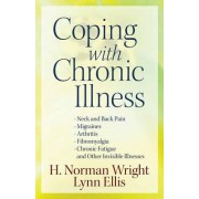 Coping with Chronic Illness by H. Norman Wright