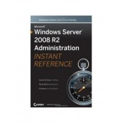 Microsoft Windows Server 2008 R2 Administration Instant Reference by Matthew Hester