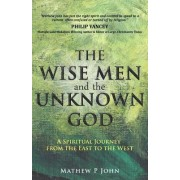 The Wise Men and the Unknown God: A Spiritual Journey from the East to the West