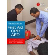 Heartsaver First Aid CPR AED Student Workbook by Louis Gonzales