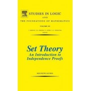 Set Theory An Introduction To Independence Proofs: Volume 102 by Kenneth Kunen