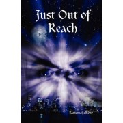 Just Out of Reach by Ramona Holliday