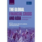 The Global Financial Crisis and Asia by Masahiro Kawai