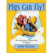 Pigs Can Fly! by Debbi Chocolate