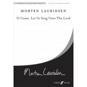 O Come, Let Us Sing Unto the Lord by Morten Lauridsen