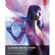 Adobe After Effects CS6 Classroom in a Book by Adobe Creative Team