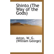 Shinto (the Way of the Gods) by Aston W G (William George)