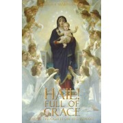 Hail! Full of Grace by Mother Mary Loyola