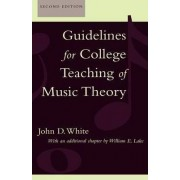 Guidelines for College Teaching of Music Theory by John D. White
