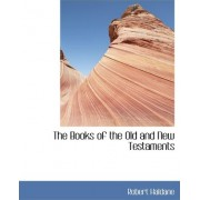 The Books of the Old and New Testaments by Jr. Robert Haldane
