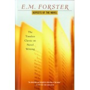 Aspects of the Novel by E M Forster