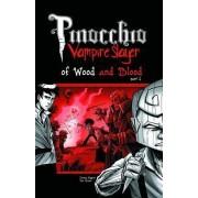 Pinocchio, Vampire Slayer: Of Wood and Blood Volume 3, Part 1 by Van Jensen