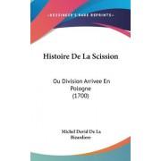 Histoire de La Scission by Michel David De La Bizardiere