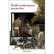 Nadie, nada, nunca by Juan José Saer