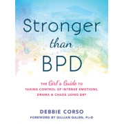 Taking Control of Intense Emotions: Learn & Use Dbt Skills to Break Free of Drama, Chaos, and Crisis