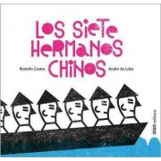 Los siete hermanos chinos / The seven Chinese brothers by Rodolfo Castro