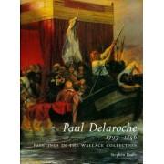 Paul Delaroche 1797-1856 by Stephen Duffy