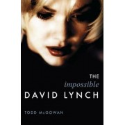 The Impossible David Lynch by Todd McGowan
