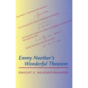 Emmy Noether's Wonderful Theorem by Dwight E. Neuenschwander