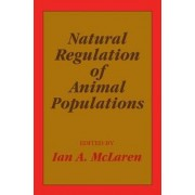 Natural Regulation of Animal Populations by Ian A. McLaren