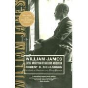 William James by Robert D Richardson