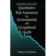Quantitative Risk Assessment for Environmental and Occupational Health by William H. Hallenbeck