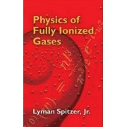 Physics of Fully Ionized Gases by Lyman Spitzer