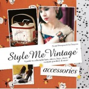 Style Me Vintage: Accessories by Naomi Thompson