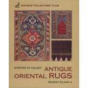 Starting to Collect Antique Oriental Rugs by Murray Eiland