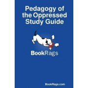 Pedagogy of the Oppressed Study Guide by BookRags.com