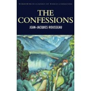 The Confessions by Jean-Jaques Rousseau