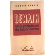 Demain Ou Le Socialisme De L'abondance