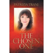 The Chosen One by Patrizia Trani
