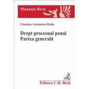 Drept procesual penal. Partea generala - Gianina-Anemona Radu