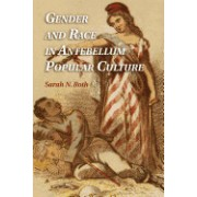 Gender and Race in Antebellum Popular Culture