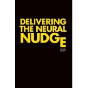 Delivering the Neural Nudge by Roger Parry