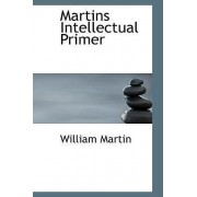Martins Intellectual Primer by William Martin